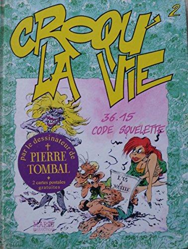 9782908462562: Croqu'la vie, Tome 2 : 3615 code Squelette (Dupuis Divers)