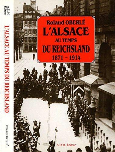 9782908465006: L'Alsace au temps du reichsland : 1871-1914
