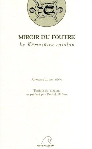 9782908476095: Miroir du foutre : le Kamasutra catalan