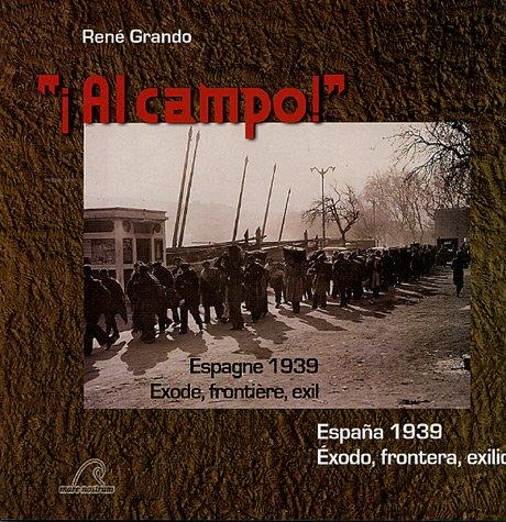 9782908476460: Al campo ! : Espagne 1939 - Exode, frontière, exil, édition bilingue français-espagnol