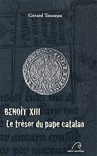 9782908476866: Benoît XIII : Le trésor du pape catalan