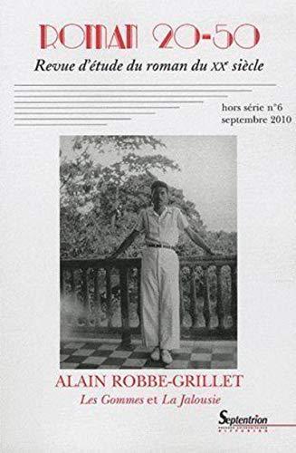 9782908481709: Roman 20-50, N° 6, septembre 2010 : Alain Robbe Grillet, Les Gommes et La Jalousie