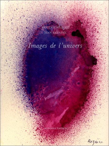 Images de l'univers (French Edition) (2908487055) by Roger Caillois