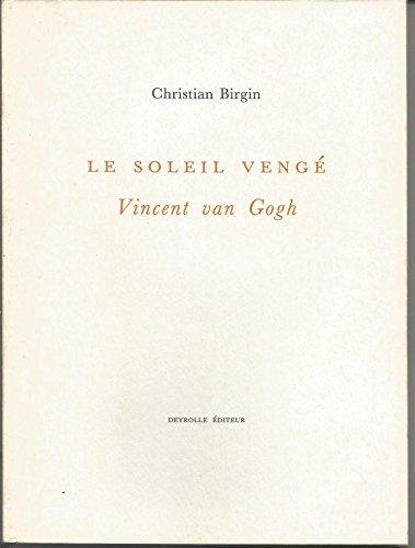 9782908487367: Le Soleil vengé : Vincent Van Gogh