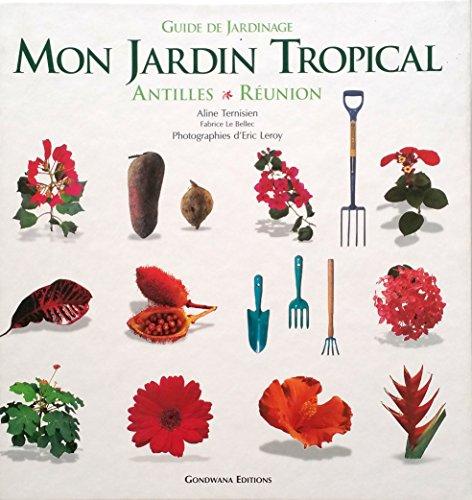 9782908490305: Mon jardin tropical : guide de jardinnage antilles/réunion