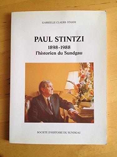 9782908498073: Paul Stintzi 1898-1988 : L'historien du Sundgau