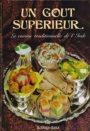 9782908500073: Un goût supérieur. La cuisine traditionnelle de l'Inde