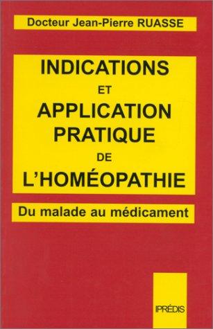 9782908502169: Indications et application pratique de l'homéopathie. Du malade au médicament