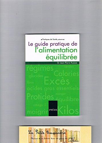9782908502374: Le guide pratique de l'alimentation équilibrée