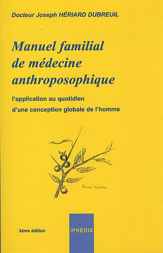 9782908502503: Manuel familial de médecine anthroposophique : L'application au quotidien d'une conception globale de l'homme