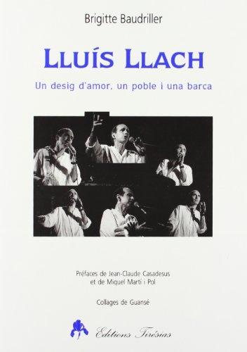 9782908527520: Lluís Llach : Un desig d'amor, un poble i una barca