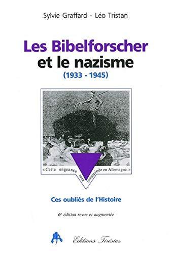 9782908527674: Les Bibelforscher et le nazisme (1933-1945), ces oubliés de l'histoire