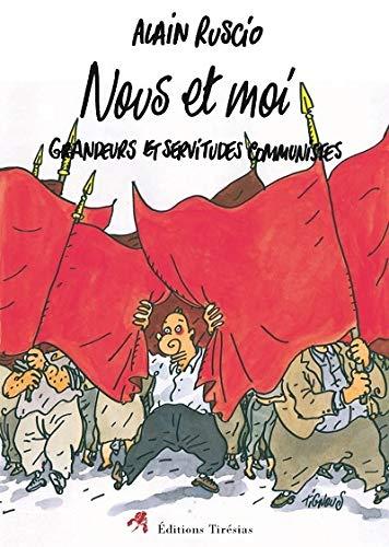 9782908527964: Nous et Moi : Grandeurs et servitudes communistes
