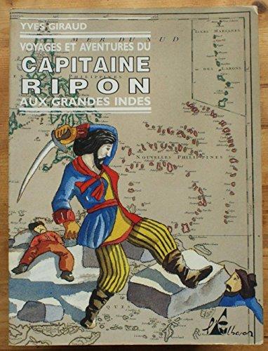 9782908528077: Voyages et aventures du capitaine Ripon aux Grandes Indes