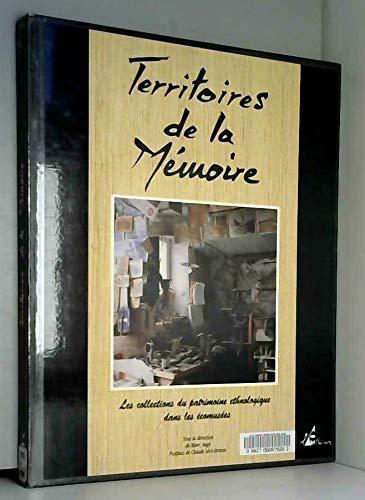 9782908528336: Territoires de la memoire: Les collections du patrimoine ethnologique dans les ecomusees (French Edition)