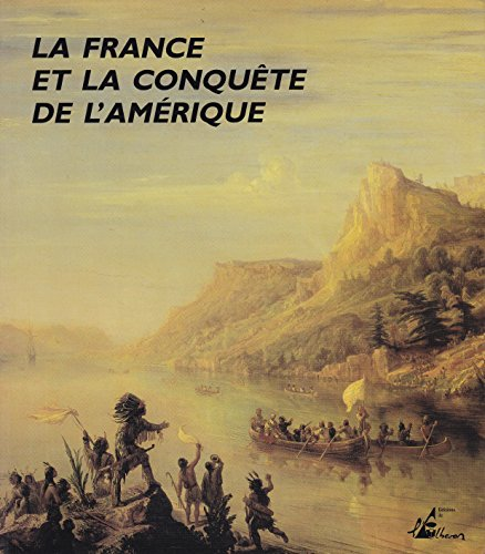 La France et la Conquete de l'Amerique: Jacques Limouzy, Jean-Louis