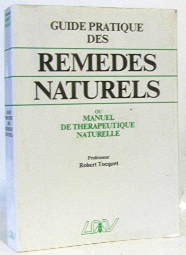 9782908554014: Guide pratique des remédes naturels: Homéopathie, phytothérapie, régimes alimentaires, rythmes, crénothérapie. et lexique thérapeutique de 75 affections courantes