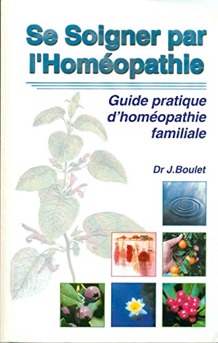 9782908554199: Se soigner par l'homéopathie