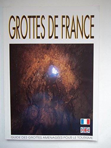 9782908555653: Grottes de France. Guide des grottes aménagées pour le tourisme