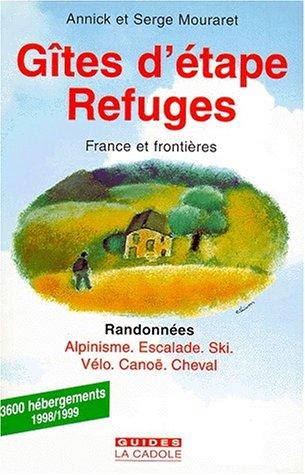 9782908567076: GITES D'ETAPE REFUGES. : France et frontières, Randonnées, alpinisme, escalade, ski, vélo, canoë, cheval