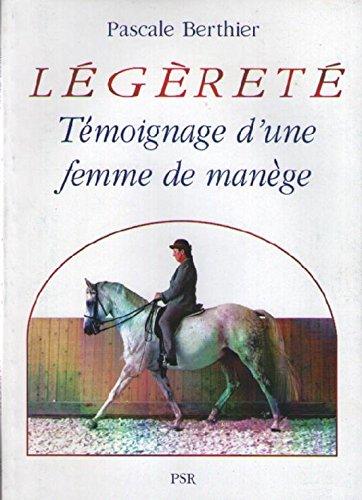 9782908571530: Légèreté : Témoignage d'une Femme de Manège. Encouragement Sérieux à tous Cavaliers, à propos des Pratiques Bauchéristes - EQUITATION CAVALIER CHEVAL GALOP