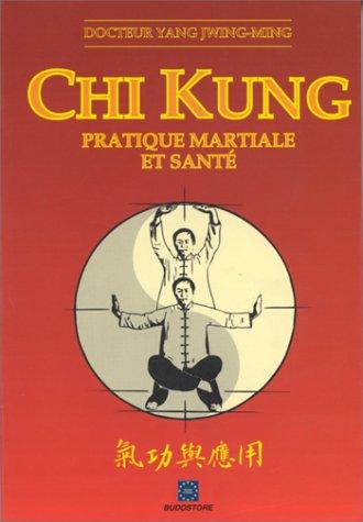 9782908580440: Chi Kung : Pratique martiale et santé