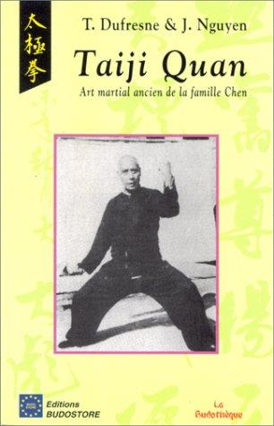 9782908580563: Taiji Quan. Art martial ancien de la famille Chen