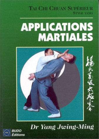 9782908580662: TAI CHI CHUAN SUPERIEUR. Style Yang, applications martiales