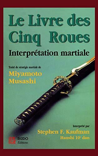 9782908580853: Le Livre des 5 roues : interprétation martiale