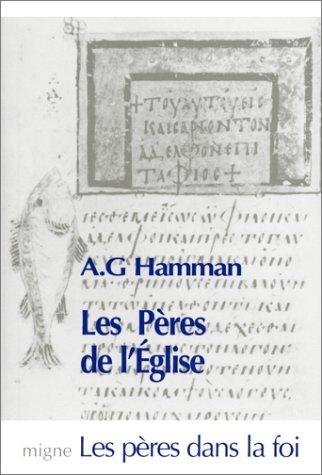 les peres de l'eglise (pdf n 1): Hamman, Adalbert-Gautier