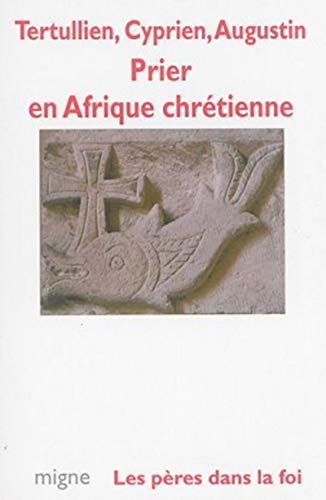 9782908587739: Prier en Afrique chrétienne (Les Pères dans la foi)