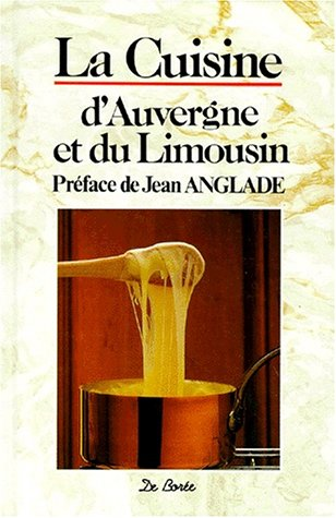 9782908592009: La cuisine d'Auvergne et du Limousin