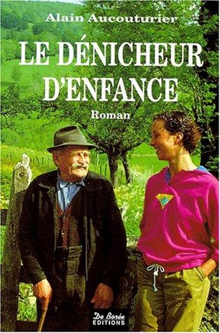 9782908592498: LE DENICHEUR D'ENFANCE