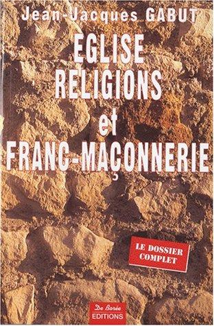 9782908592740: Eglise, religions et franc-maçonnerie