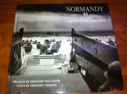 Normandy 44 D Day The Battle of Normandy 2nd Edition: Frederic Vergne and Editions Pro Libris Paris