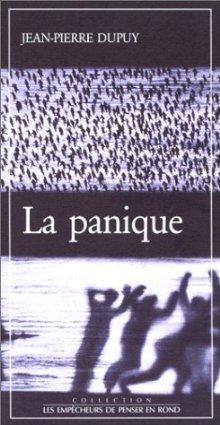 La panique (Collection Les Empecheurs de penser en rond) (French Edition) (2908602067) by Dupuy, Jean Pierre