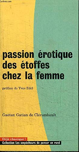 9782908602074: La passion érotique des étoffes chez la femme