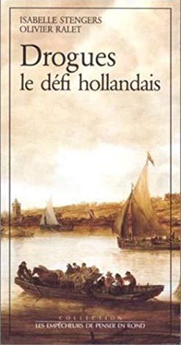 9782908602081: Drogues, le défi hollandais (Collection Les Empêcheurs de penser en rond) (French Edition)
