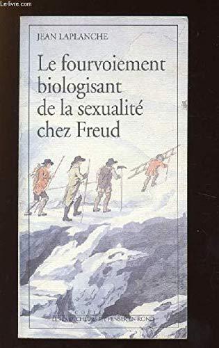 9782908602432: Le fourvoiement biologisant de la sexualité chez Freud