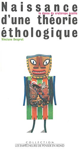 9782908602692: Naissance d'une théorie éthologique: La danse du cratérope écaillé (Collection Les empêcheurs de penser en rond) (French Edition)