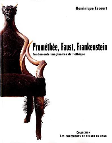 9782908602852: Prom�th�e, Faust, Frankenstein : Les Fondements imaginaires de l'�thique