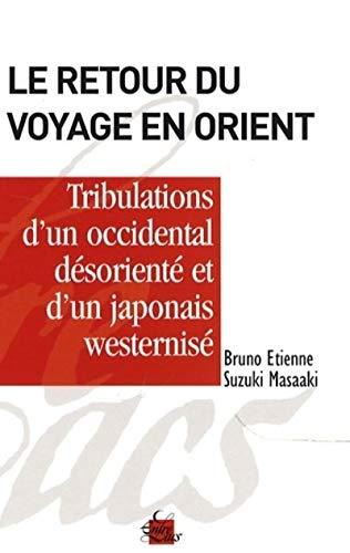 9782908606492: Le retour du voyage en Orient