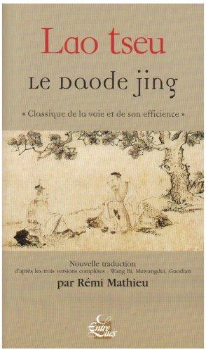 9782908606591: Le Daode jing : Classique de la voie et de son efficience