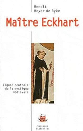 9782908606720: Maitre Eckhart : Figure centrale de la mystique m�di�vale