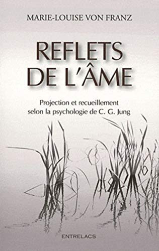 Reflets de l'âme : Projections et recueillement: Marie-Louise von Franz