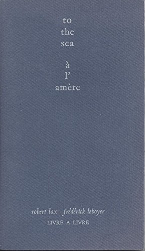 To the sea: A l'amere : poeme et variations (French Edition) (2908608006) by Lax, Robert