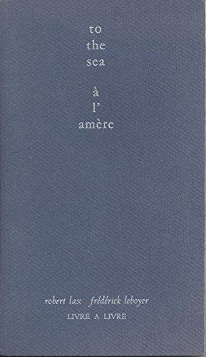 9782908608007: To the sea: À l'amère : poème et variations (French Edition)