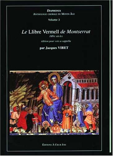 Le Llibre vermell de Montserrat: XIVe siecle: Jacques Viret ,