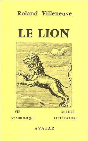 9782908614114: Le lion : Vie, moeurs, symbolique et litt�rature