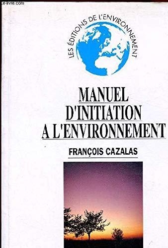 9782908620184: MANUEL D'INITIATION A L'ENVIRONNEMENT
